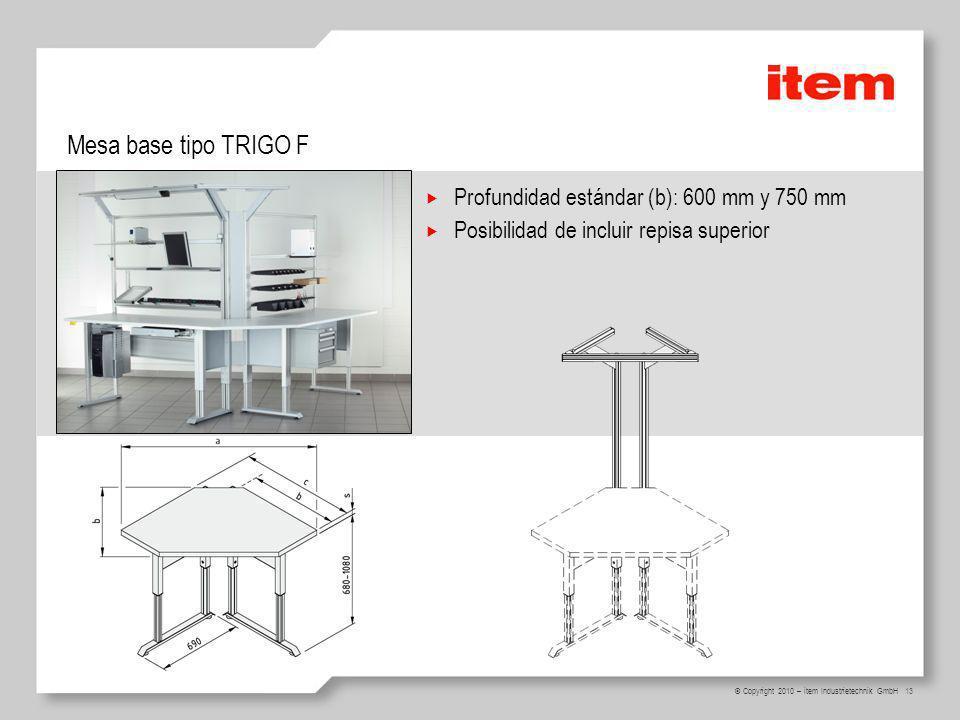 Mesa base tipo TRIGO F Profundidad estándar (b): 600 mm y 750 mm