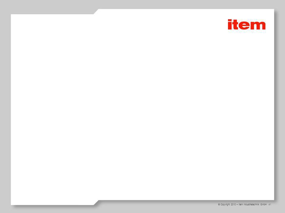 © Copyright 2010 – item Industrietechnik GmbH