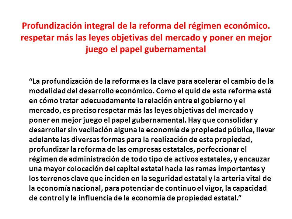 Profundización integral de la reforma del régimen económico