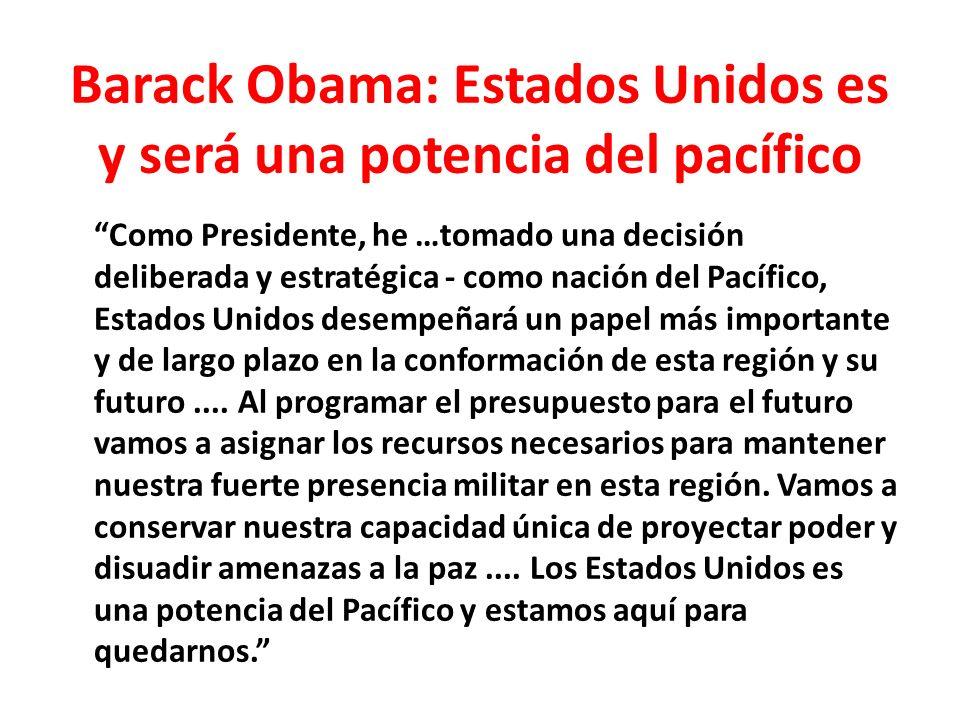 Barack Obama: Estados Unidos es y será una potencia del pacífico
