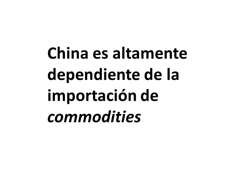China es altamente dependiente de la importación de commodities