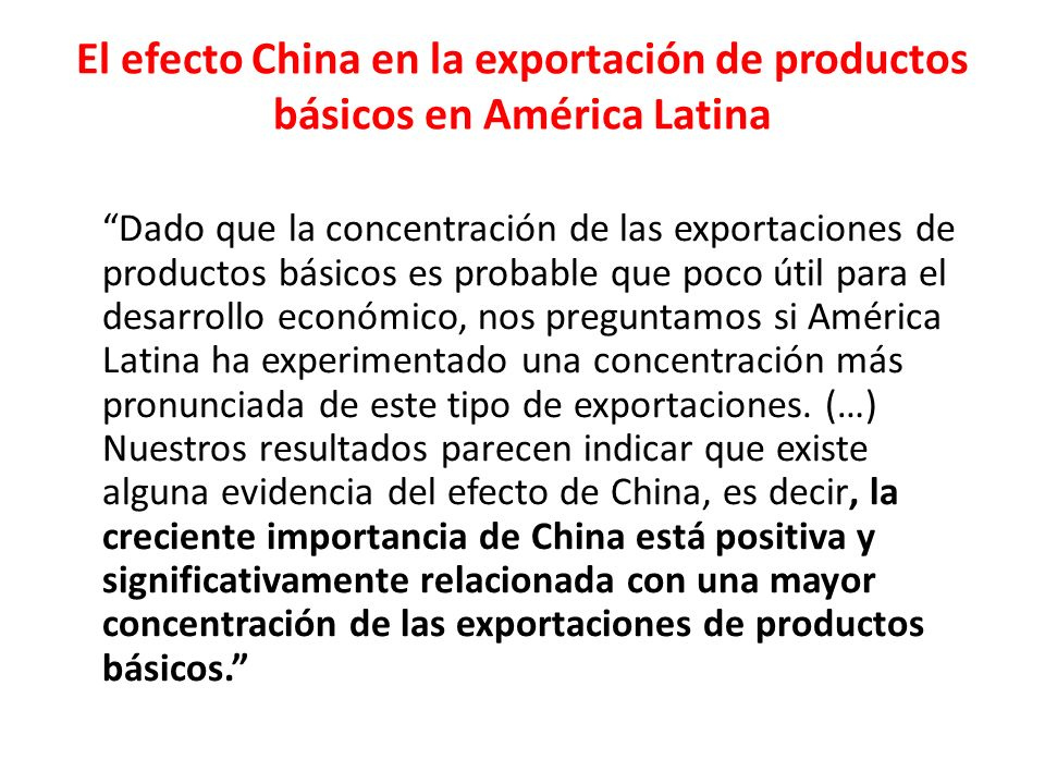 El efecto China en la exportación de productos básicos en América Latina