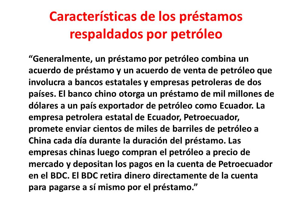 Características de los préstamos respaldados por petróleo