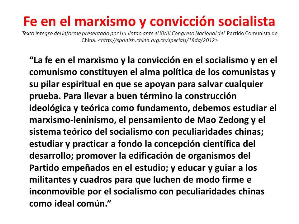 Fe en el marxismo y convicción socialista Texto íntegro del informe presentado por Hu Jintao ante el XVIII Congreso Nacional del Partido Comunista de China. <http://spanish.china.org.cn/specials/18da/2012>