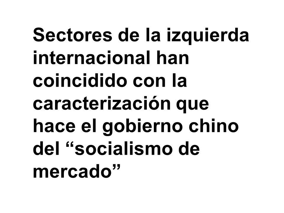 Sectores de la izquierda internacional han coincidido con la caracterización que hace el gobierno chino del socialismo de mercado