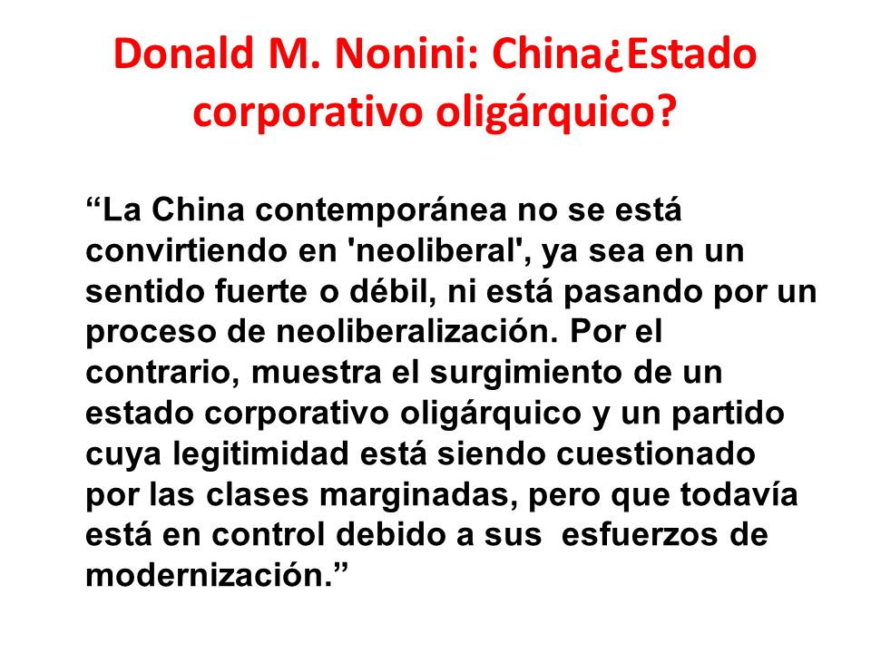 Donald M. Nonini: China¿Estado corporativo oligárquico