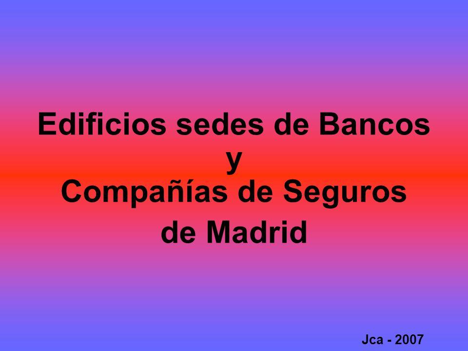 Edificios sedes de Bancos y Compañías de Seguros de Madrid