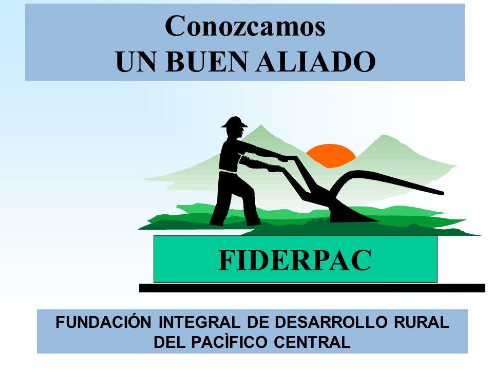 FUNDACIÓN INTEGRAL DE DESARROLLO RURAL DEL PACÌFICO CENTRAL