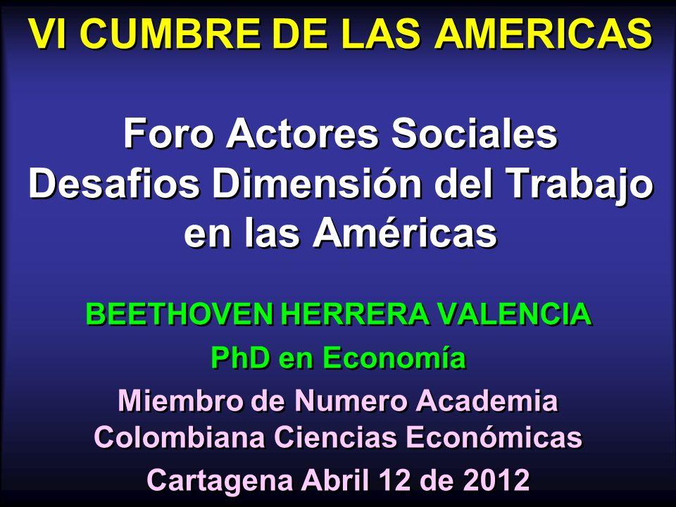 VI CUMBRE DE LAS AMERICAS Foro Actores Sociales Desafios Dimensión del Trabajo en las Américas