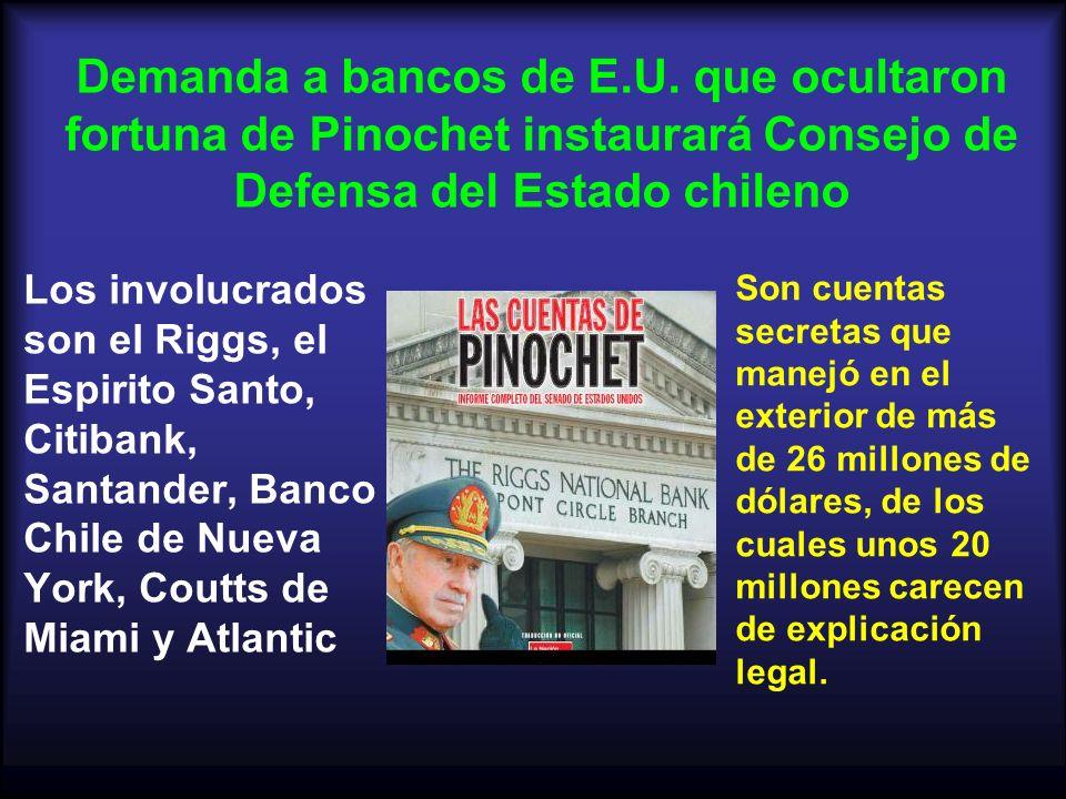 Demanda a bancos de E.U. que ocultaron fortuna de Pinochet instaurará Consejo de Defensa del Estado chileno