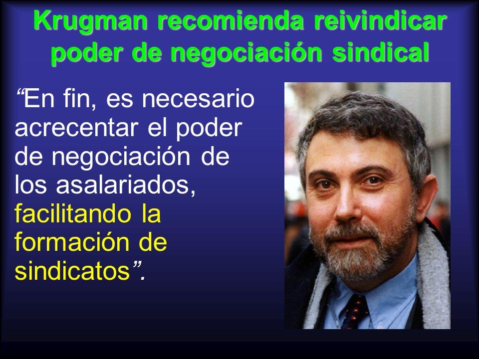 Krugman recomienda reivindicar poder de negociación sindical