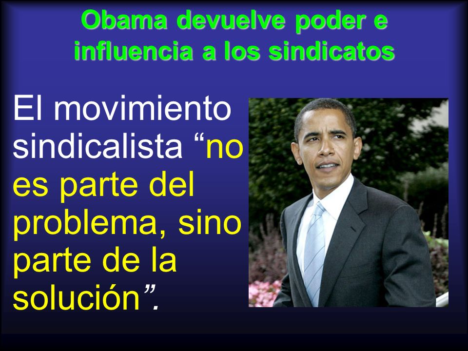 Obama devuelve poder e influencia a los sindicatos
