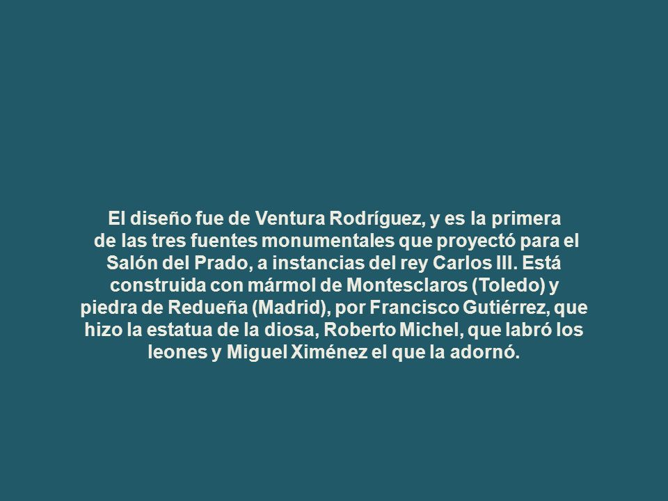 El diseño fue de Ventura Rodríguez, y es la primera