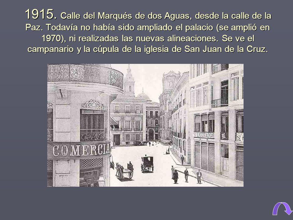 1915. Calle del Marqués de dos Aguas, desde la calle de la Paz