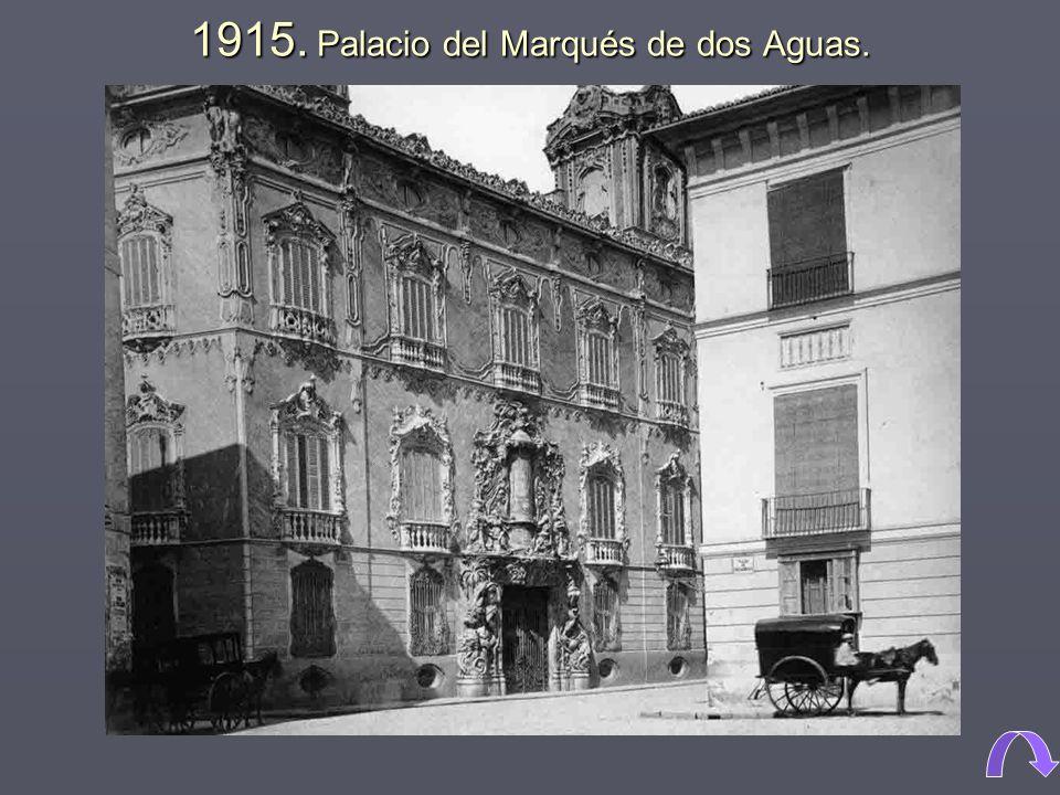 1915. Palacio del Marqués de dos Aguas.