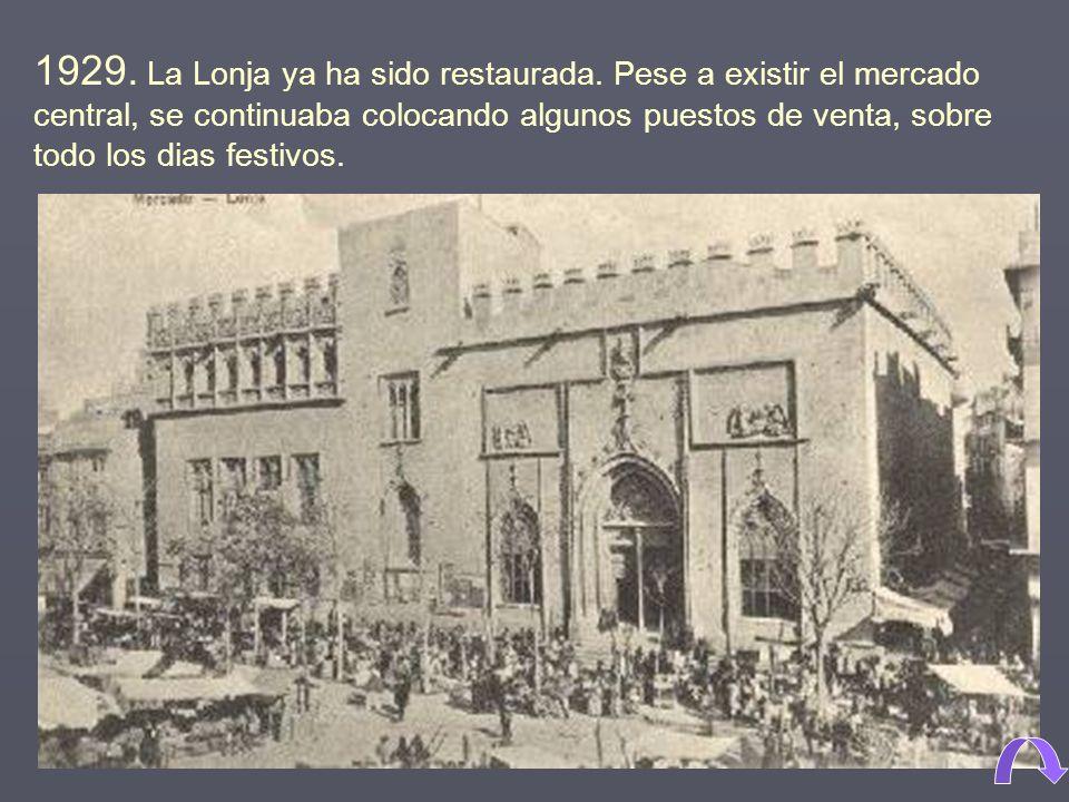 1929. La Lonja ya ha sido restaurada