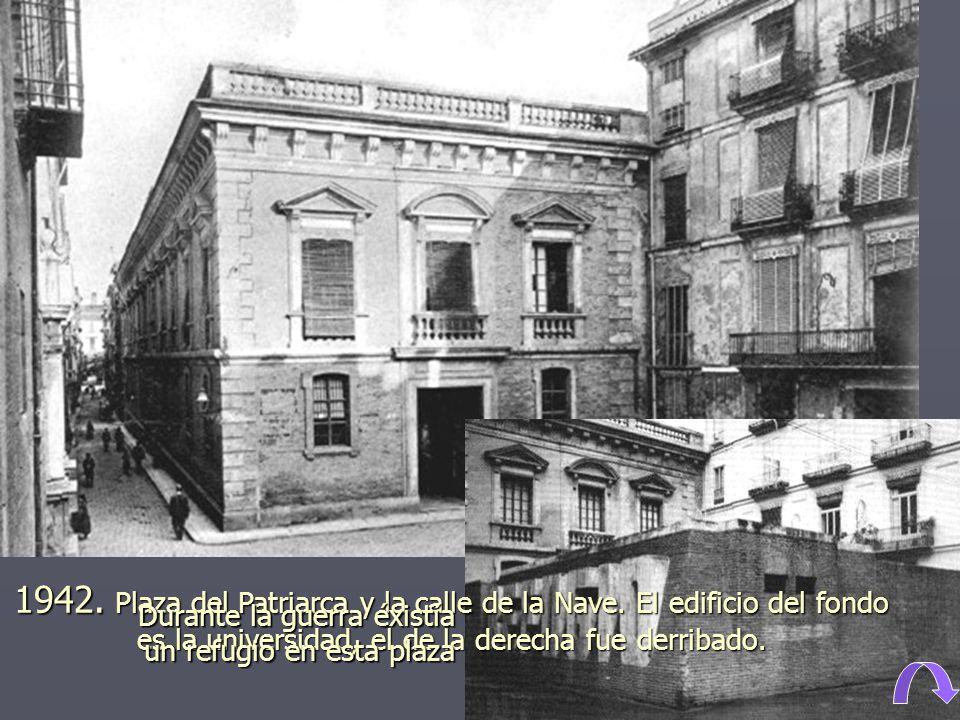 1942. Plaza del Patriarca y la calle de la Nave