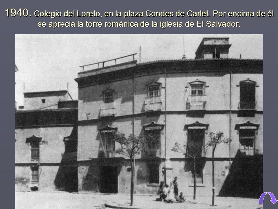 1940. Colegio del Loreto, en la plaza Condes de Carlet