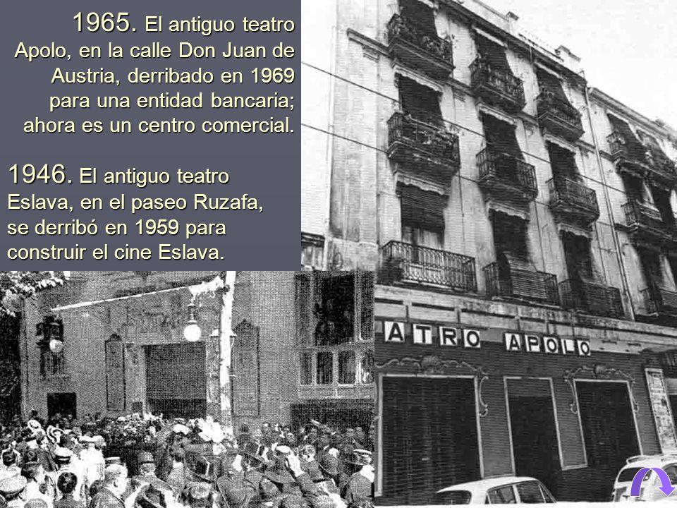 1965. El antiguo teatro Apolo, en la calle Don Juan de Austria, derribado en 1969 para una entidad bancaria; ahora es un centro comercial.