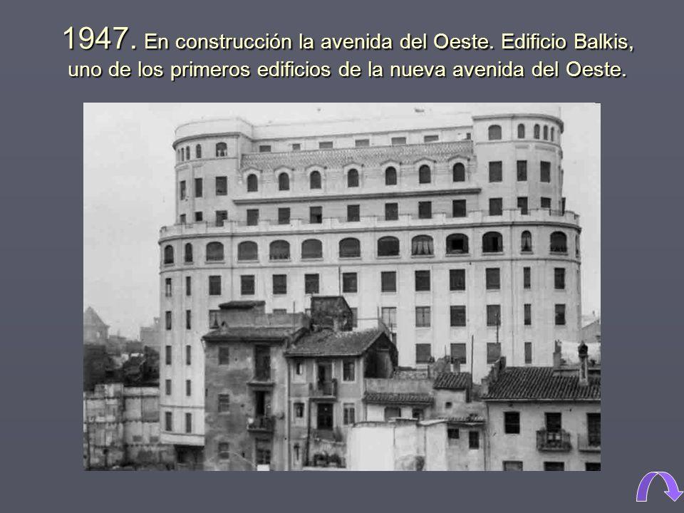 1947. En construcción la avenida del Oeste