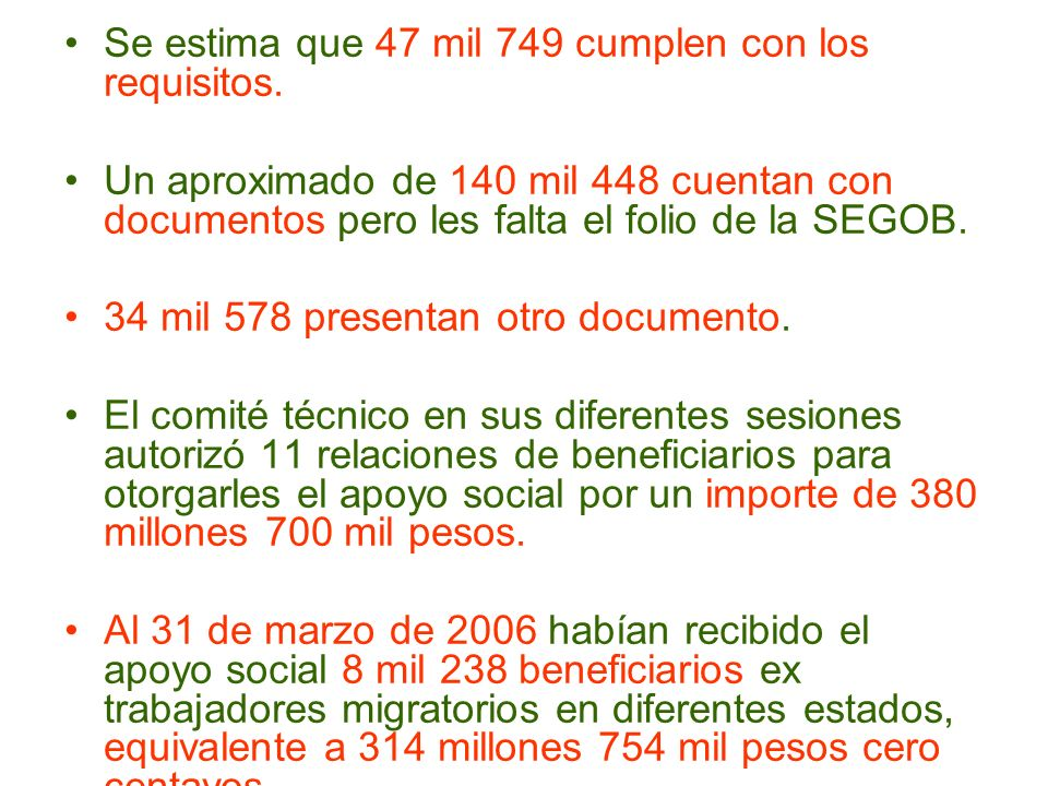 Se estima que 47 mil 749 cumplen con los requisitos.