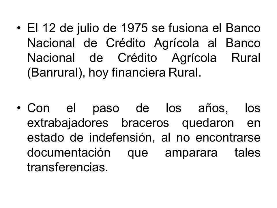 El 12 de julio de 1975 se fusiona el Banco Nacional de Crédito Agrícola al Banco Nacional de Crédito Agrícola Rural (Banrural), hoy financiera Rural.