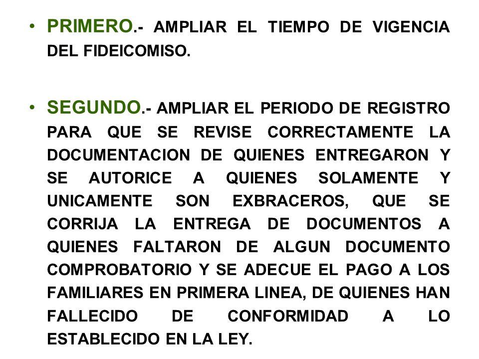 PRIMERO.- AMPLIAR EL TIEMPO DE VIGENCIA DEL FIDEICOMISO.