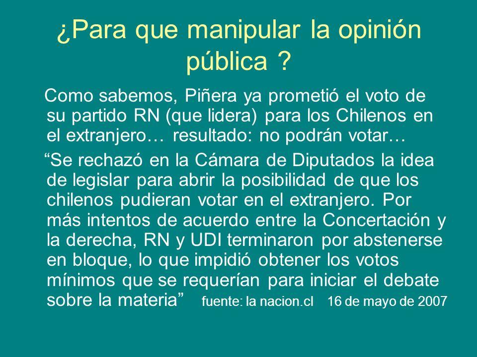 ¿Para que manipular la opinión pública