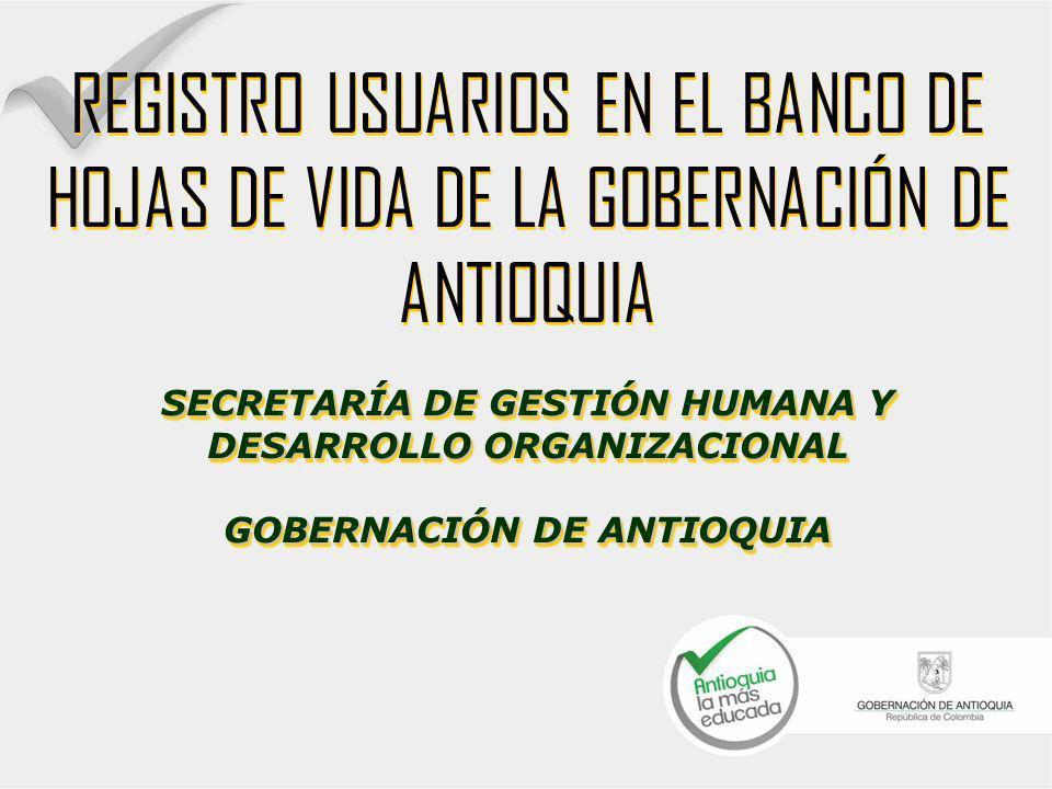 REGISTRO USUARIOS EN EL BANCO DE HOJAS DE VIDA DE LA GOBERNACIÓN DE ANTIOQUIA