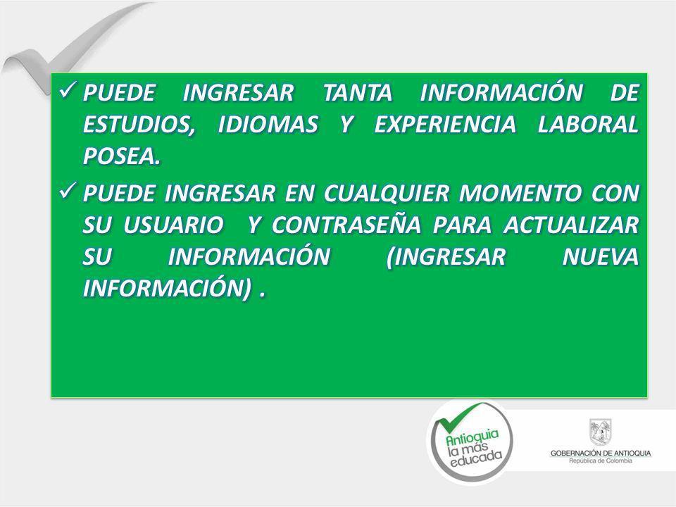 PUEDE INGRESAR TANTA INFORMACIÓN DE ESTUDIOS, IDIOMAS Y EXPERIENCIA LABORAL POSEA.
