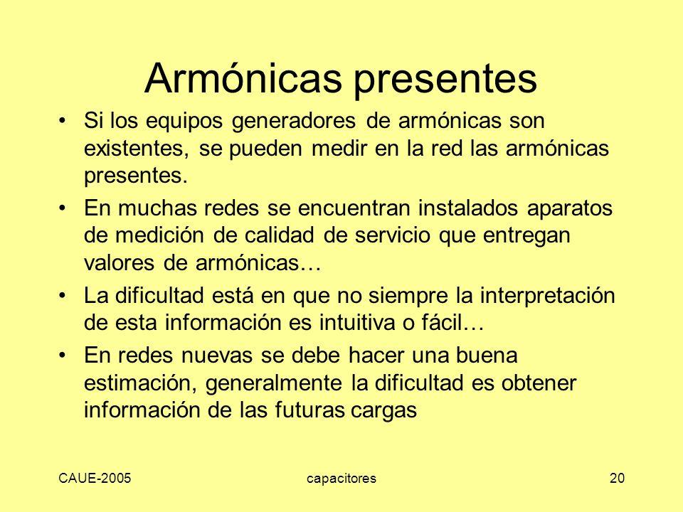 Armónicas presentes Si los equipos generadores de armónicas son existentes, se pueden medir en la red las armónicas presentes.