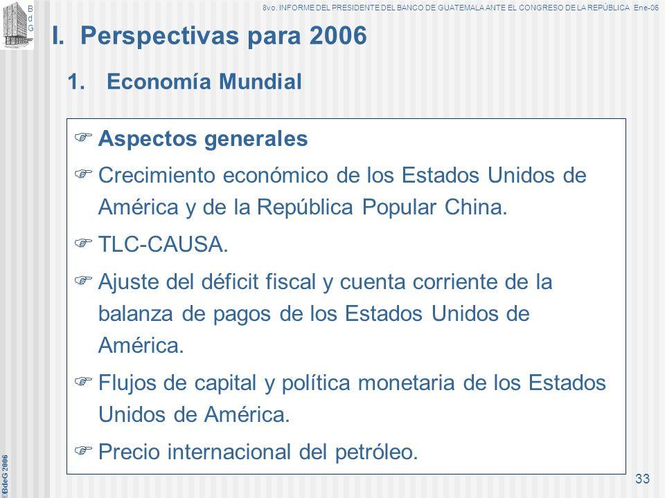 I. Perspectivas para 2006 1. Economía Mundial Aspectos generales