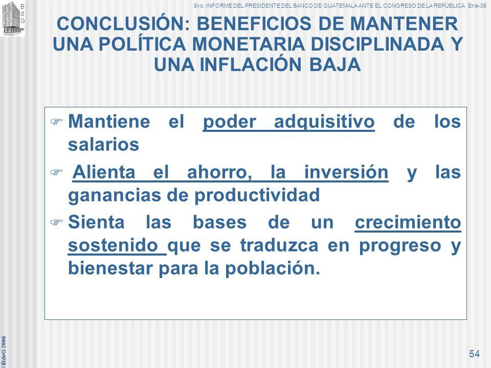 CONCLUSIÓN: BENEFICIOS DE MANTENER UNA POLÍTICA MONETARIA DISCIPLINADA Y UNA INFLACIÓN BAJA