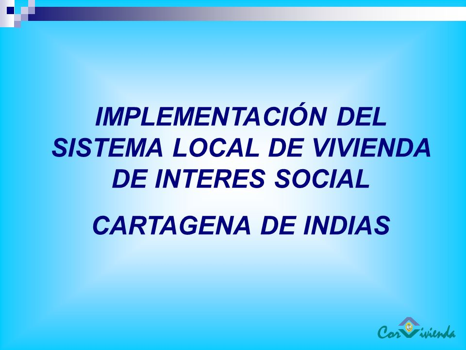 IMPLEMENTACIÓN DEL SISTEMA LOCAL DE VIVIENDA DE INTERES SOCIAL
