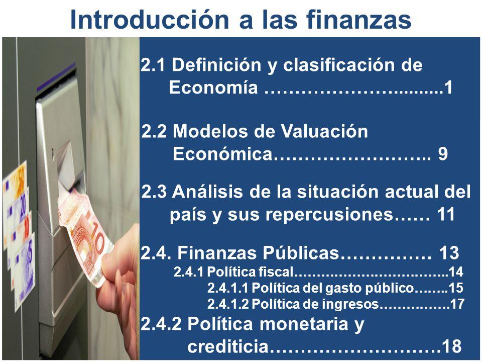 2.1 Definición y clasificación de Economía …………………..........1