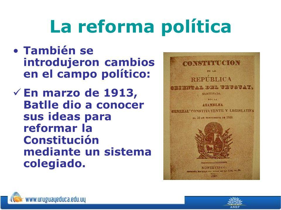La reforma política También se introdujeron cambios en el campo político: