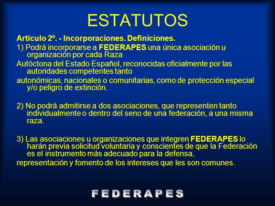 ESTATUTOS FEDERAPES Artículo 2º. - Incorporaciones. Definiciones.