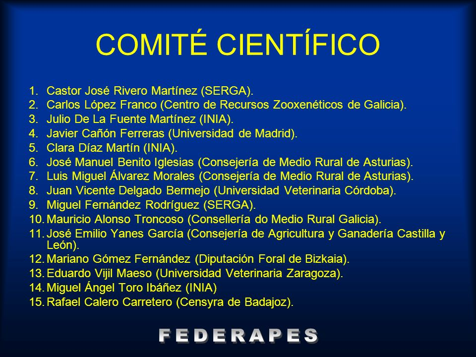 COMITÉ CIENTÍFICO FEDERAPES Castor José Rivero Martínez (SERGA).