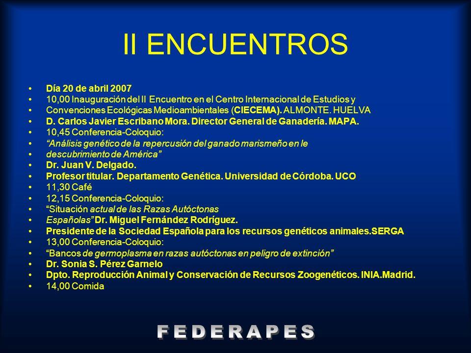 II ENCUENTROS FEDERAPES Día 20 de abril 2007