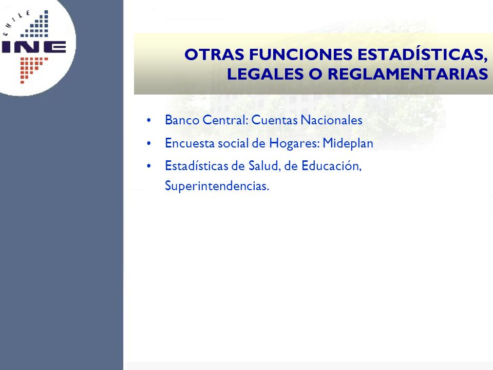 OTRAS FUNCIONES ESTADÍSTICAS, LEGALES O REGLAMENTARIAS