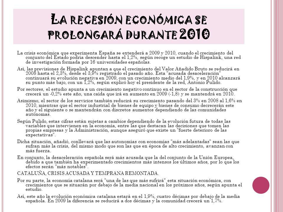La recesión económica se prolongará durante 2010