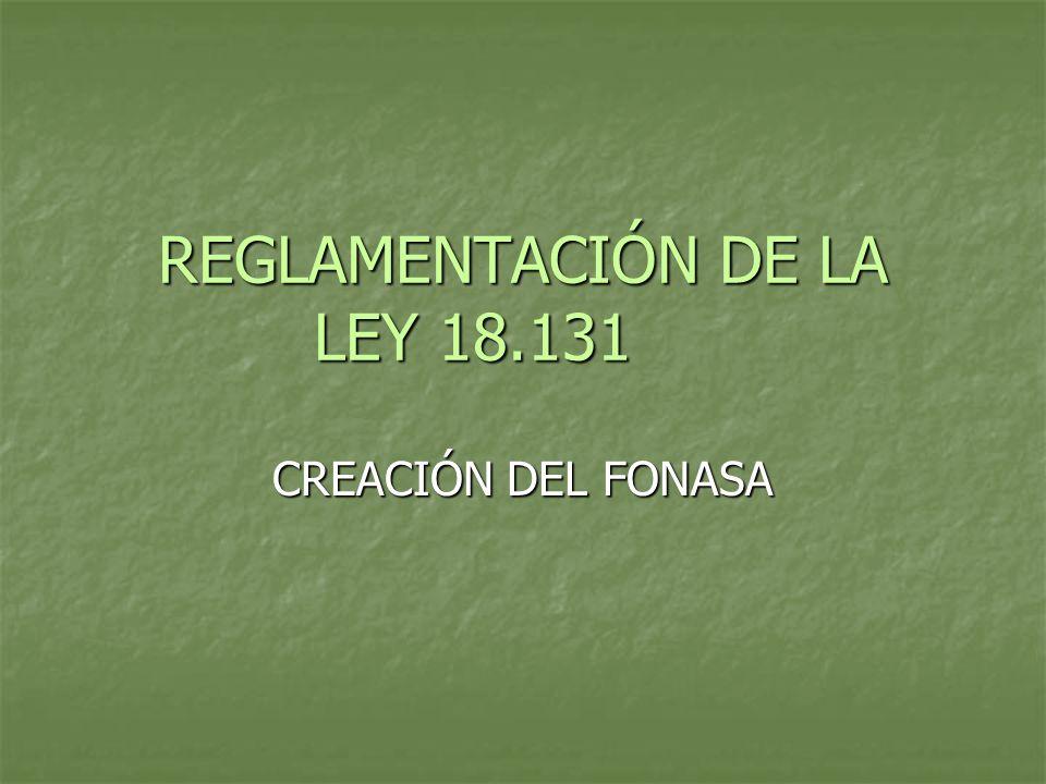 REGLAMENTACIÓN DE LA LEY 18.131