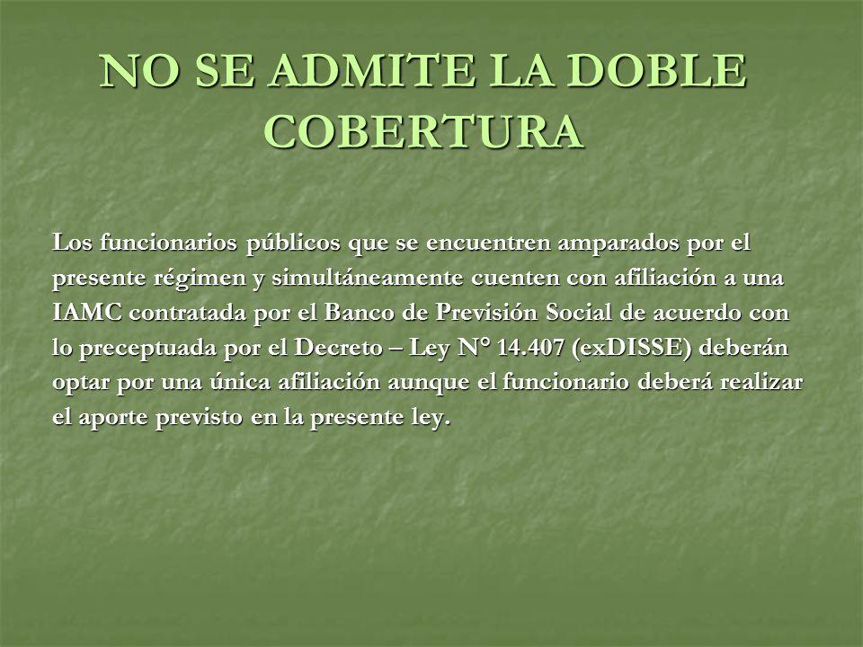 NO SE ADMITE LA DOBLE COBERTURA
