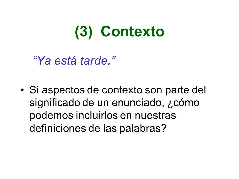(3) Contexto Ya está tarde.