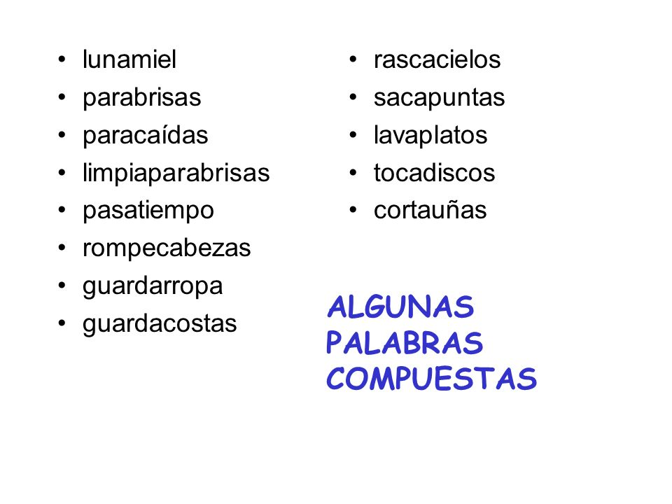 ALGUNAS PALABRAS COMPUESTAS