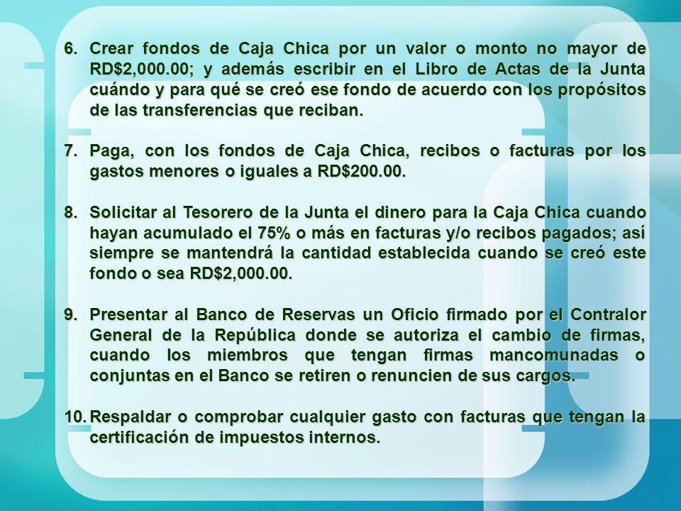 Crear fondos de Caja Chica por un valor o monto no mayor de RD$2,000