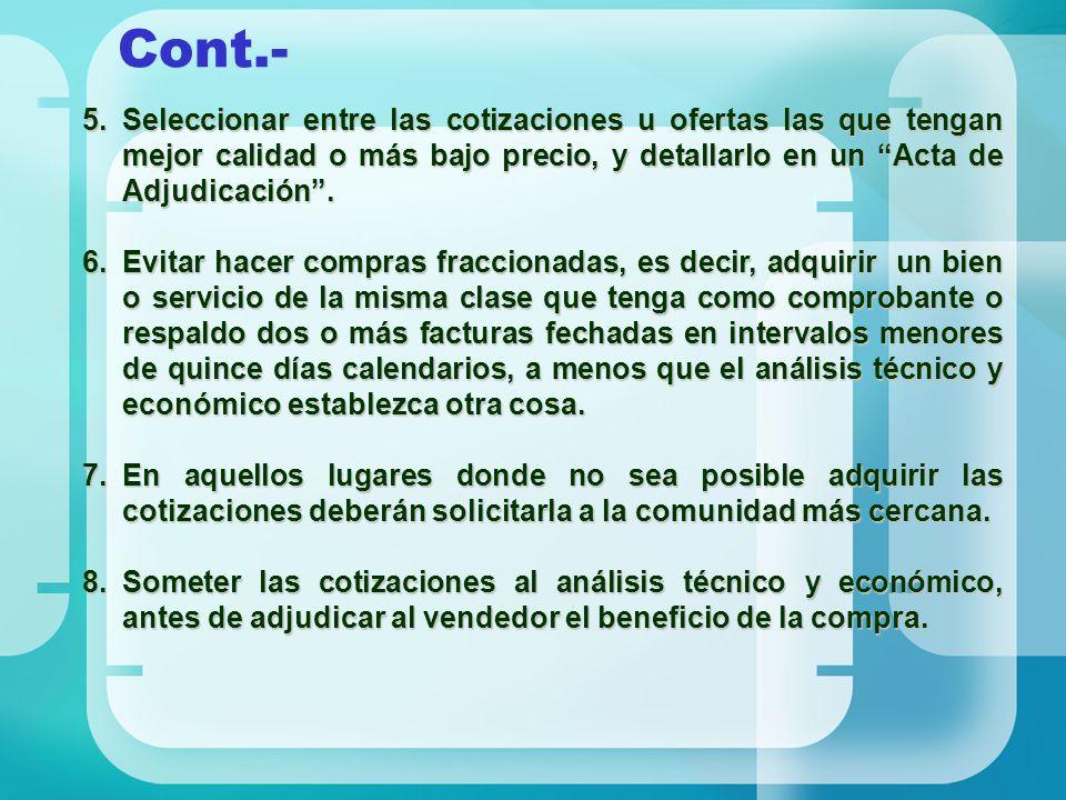Cont.- Seleccionar entre las cotizaciones u ofertas las que tengan mejor calidad o más bajo precio, y detallarlo en un Acta de Adjudicación .
