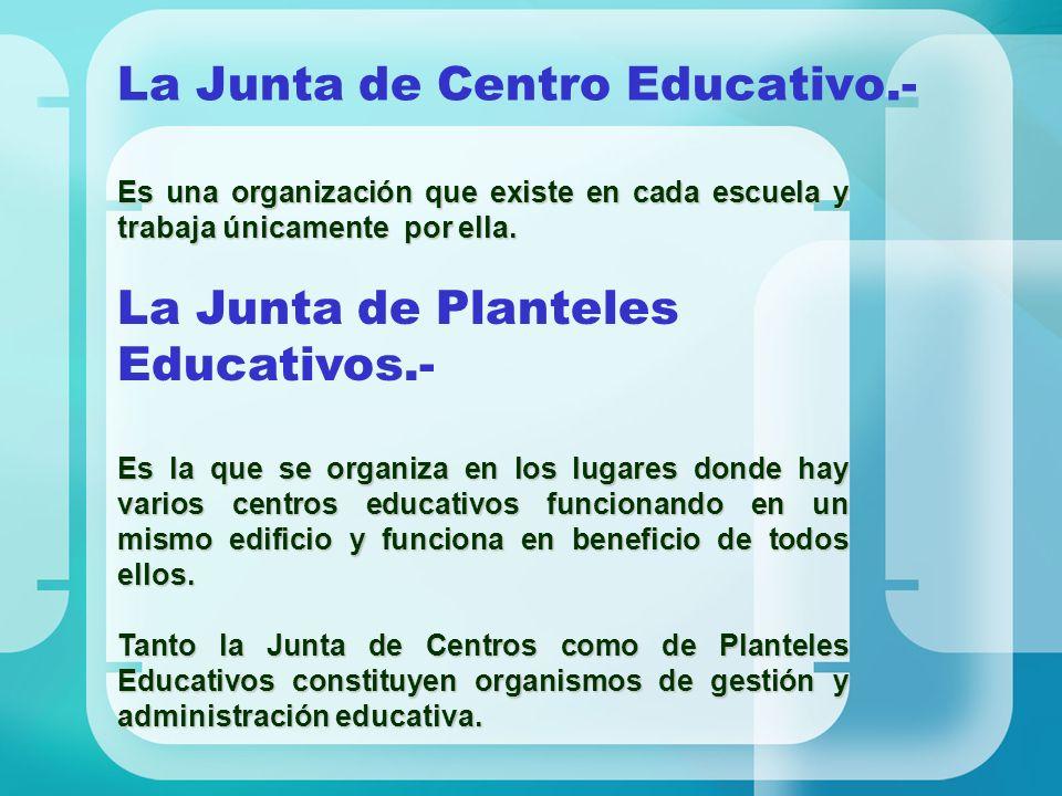 La Junta de Centro Educativo.-