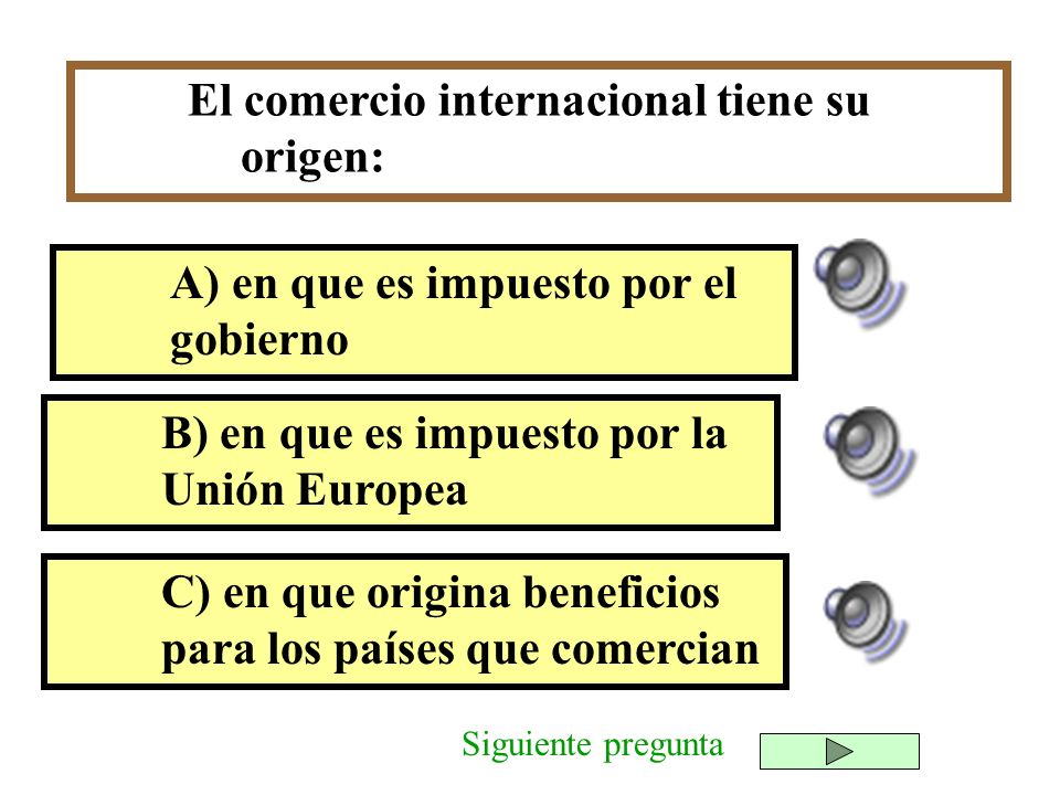 El comercio internacional tiene su origen: