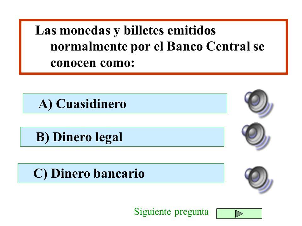 Las monedas y billetes emitidos normalmente por el Banco Central se conocen como: